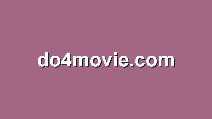 Do4movie.com 2021: Illegal Movies Download